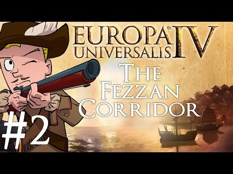 Europa Universalis 4 | The Fezzan Corridor | Part 2 | I Couldn't Think of A Clever Name