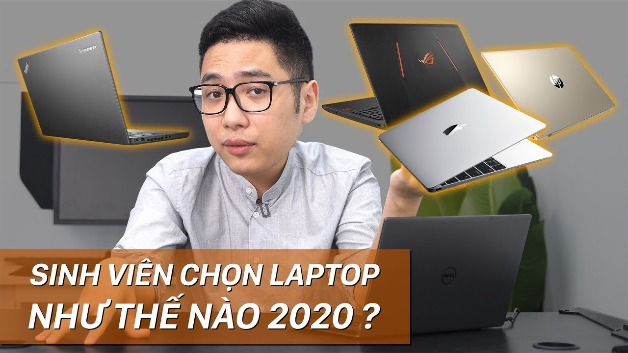 """""""Siêu Cẩm Nang"""" lựa chọn Laptop cho Sinh Viên năm 2020"""