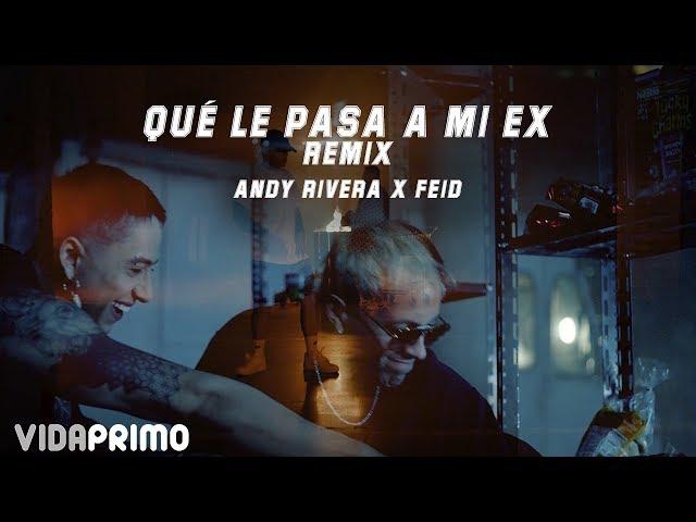 Andy Rivera, Feid - Qué Le Pasa a Mi Ex Remix [Official Video]