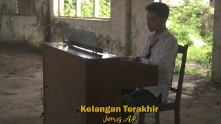 Download lagu James AP - Kelangan Terakhir (Official Music Video)