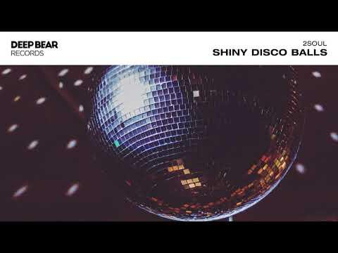 2SOUL - Shiny Disco Balls (Original Mix)