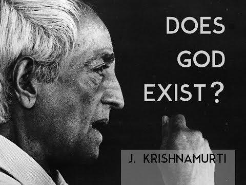 Does God exist? | J. Krishnamurti