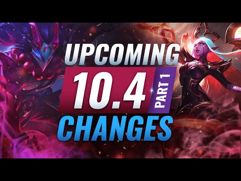 MASSIVE CHANGES: New Buffs & NERFS Coming In Patch 10.4 (PART 1) - League Of Legends
