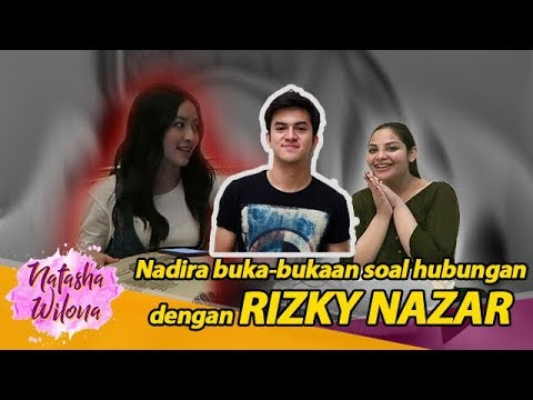 Nadira buka-bukaan soal hubungannya dengan Rizky Nazar