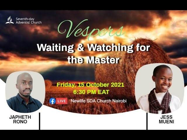 Friday Vespers || Watching and Waiting for The Master || 15 Oct 2021