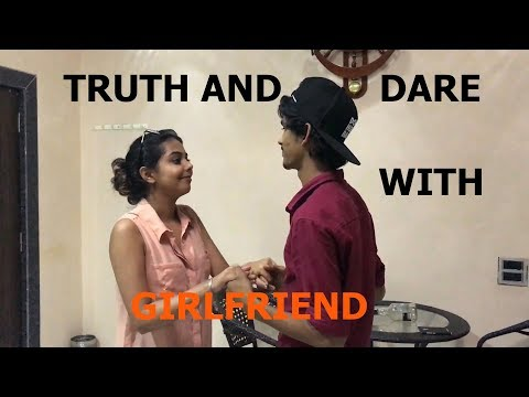 Playing Truth And Dare With Girlfriend