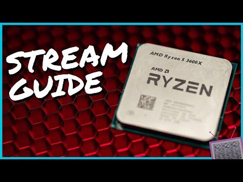 AMD Ryzen 5 3600X Review & Stream Optimization Guide | OBS Studio Best  Settings for Ryzen 3600
