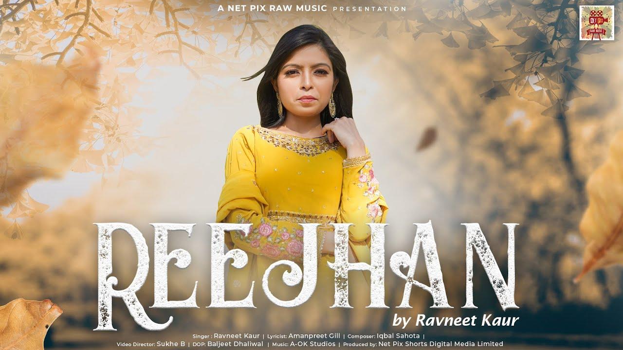 Reejhan - Ravneet Kaur    Official Music Video    Punjabi Songs 2021