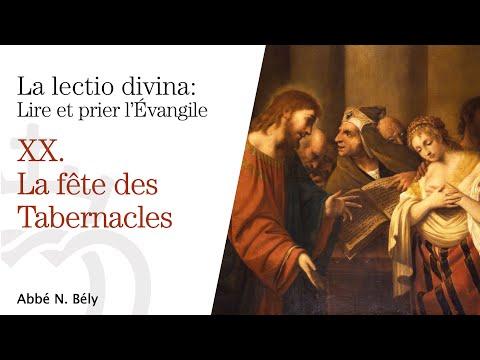 Conférences sur la Lectio divina - XX. La fête des Tabernacles - par l'abbé Nicolas Bély
