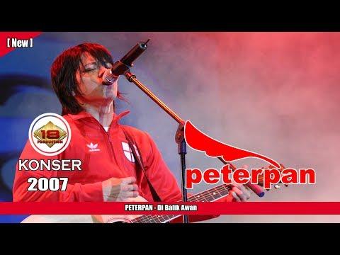 PETERPAN -  Dibalik Awan (LIVE KONSER KEDIRI 2007)