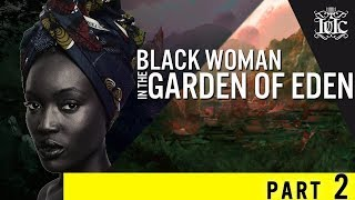 The Israelites: BLACK WOMAN IN THE GARDEN OF EDEN (PART 2)