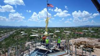 Tucson LDS Temple -- Placing the Angel Moroni 7/7/16