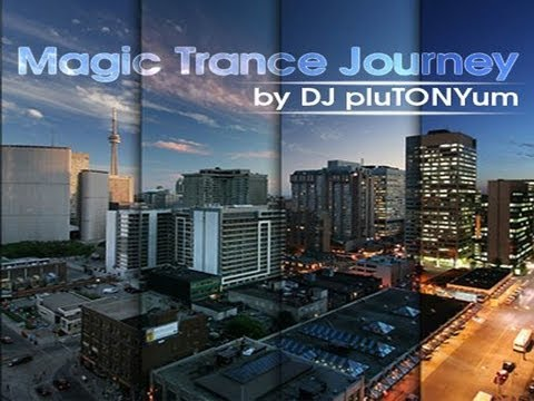 Magic Trance Journey by DJ pluTONYum ♫