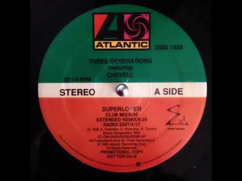 Three Generations Featuring Chevell  – Superlover