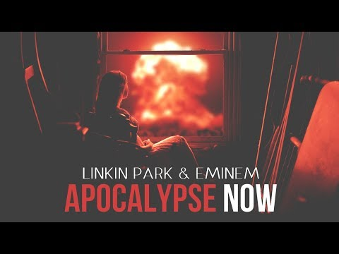 Linkin Park & Eminem - Apocalypse Now [After Collision 2] (Mashup)