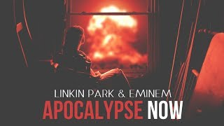 Linkin Park & Eminem - Apocalypse Now [After Collision 2]