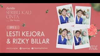 Lesti Kejora - Rizky Billar | Christie SERIBU KALI CINTA THE SERIES Eps 2