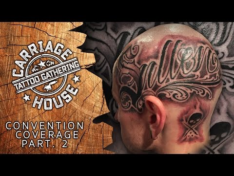 Tattoo Convention Coverage - Carriage House Tattoo Gathering | Part 2 of 3