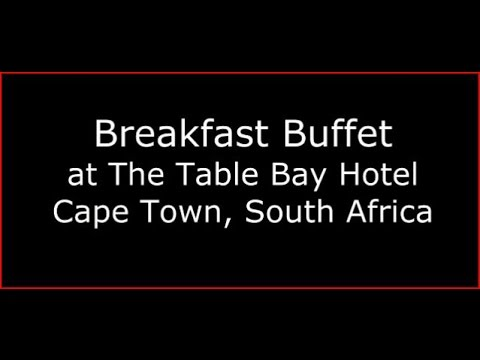 Breakfast Buffet at The Table Bay Hotel