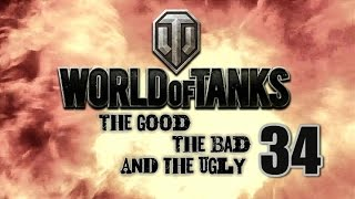 World of Tanks - The Good, The Bad and The Ugly 34