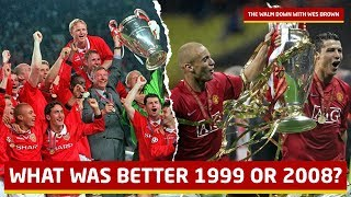 Wes Brown 1999 vs 2008 Who Was The Best Team? The Warm Down Stephen Howson Podcast