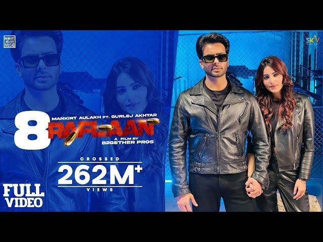 8 Raflaan : Mankirt Aulakh Ft Gurlej Akhtar Ginni Kapoor Shree Brar Avvy Sra | New Punjabi Song 2021