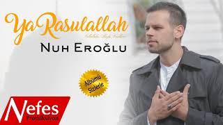 Nuh Eroğlu - Ya Rasulallah Albüm Tanıtımı 2017