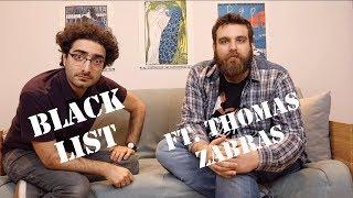 BLACK LIST ft Thomas Zabras