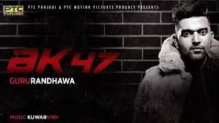 ak-47-guru-randhawa-new-punjabi-song