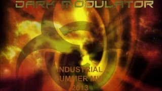 INDUSTRIAL MEGAMIX: SUMMER 2013 From DJ Dark Modulator