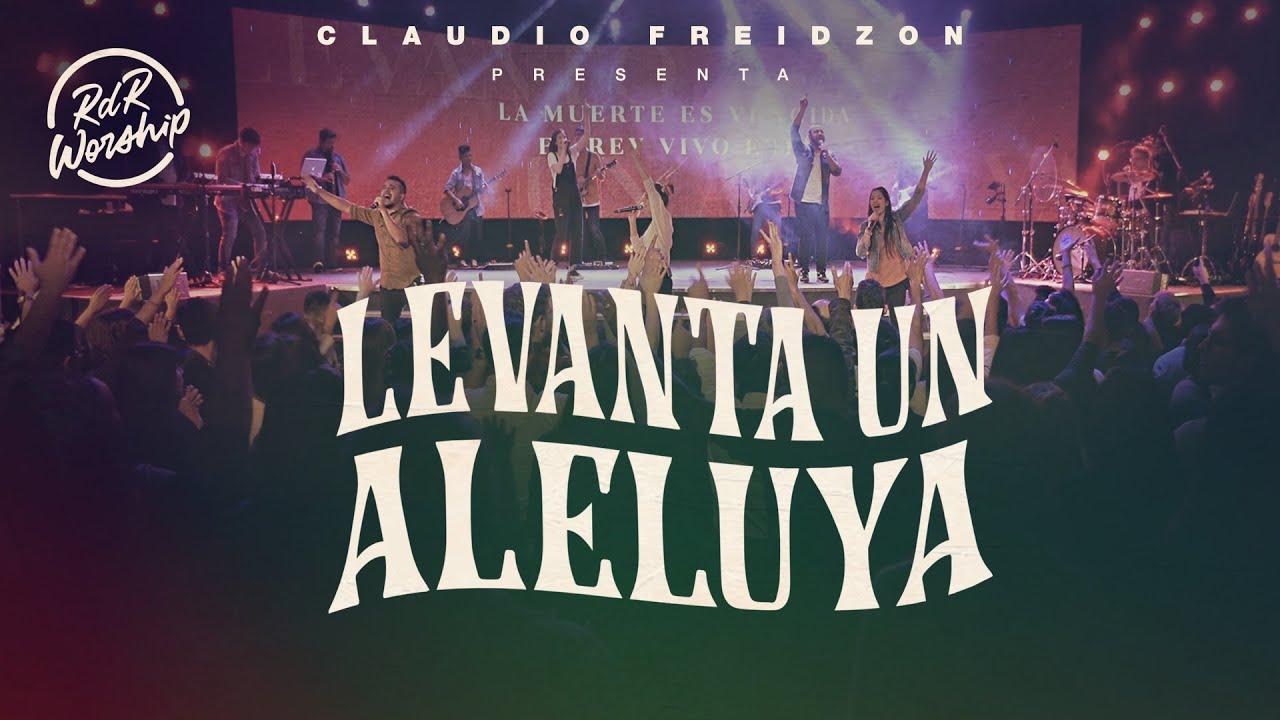 Levanta un Aleluya (Raise a Hallelujah)   Claudio Freidzon - Rey de Reyes Worship
