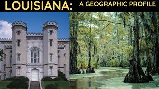 Louisiana: A Geographic Profile