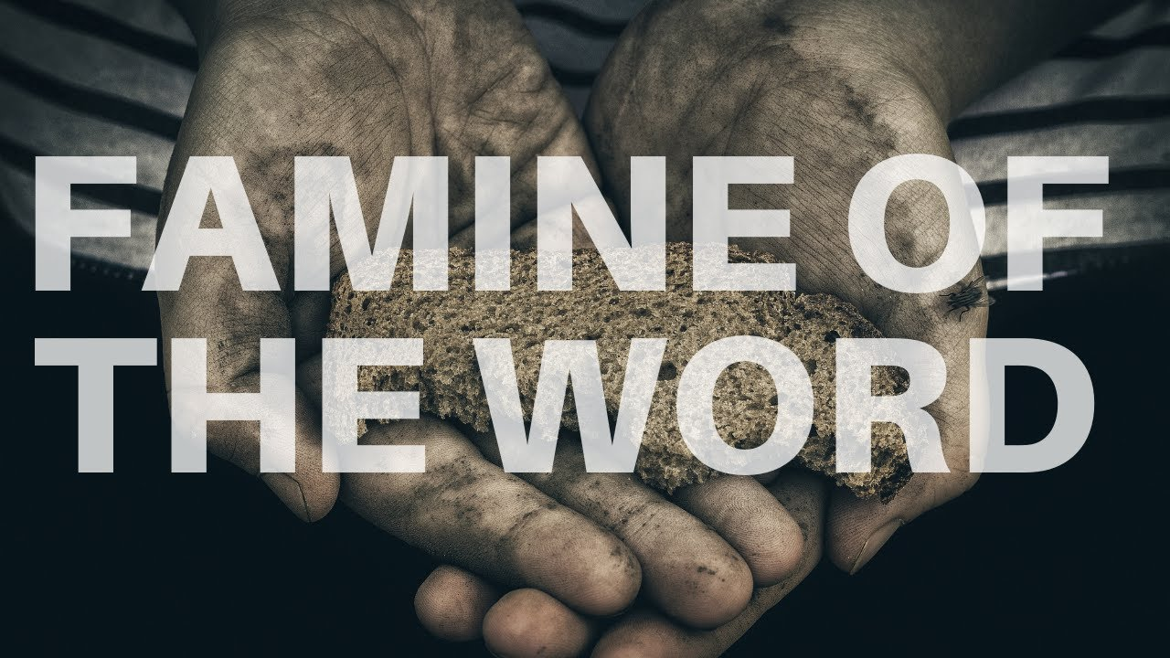 Famine of the Word - Fasting Service Saturday AM - November 7, 2020   Pastor McEachron