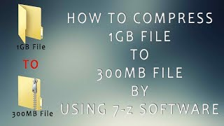 How To Compress Files 1GB To 300MB By Using 7-zip Software.