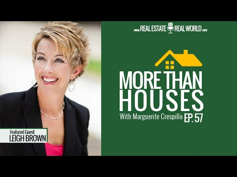 EPISODE 57: LEIGH BROWN | IT'S MORE THAN HOUSES