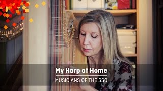 My Harp at Home - Musicians of the SSO, Episode 3