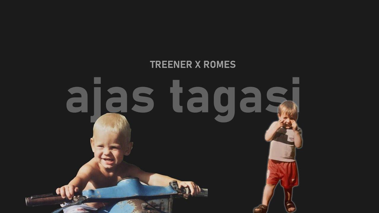 Treener x ROMES - Ajas tagasi