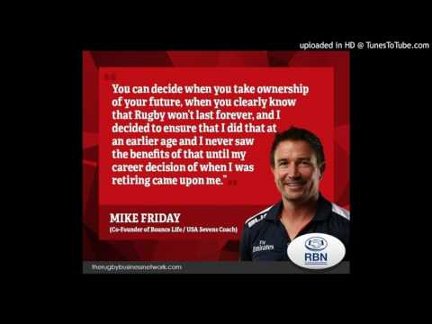 TRBN Podcast with Mike Friday - Bouncing between a Rugby coaching and Business career