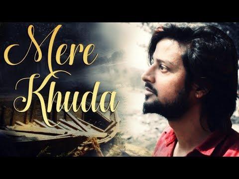Mere Khuda - Hindi Romantic Song - Best Heart Touching Video Song 2018   NS Ki Duniya  