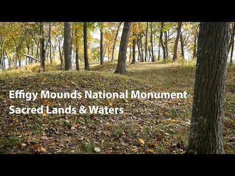 Effigy Mounds National Monument: Sacred Lands & Waters