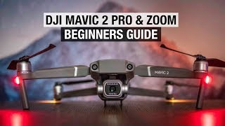 DJI Mavic 2 Pro & Zoom Beginners Guide - Start Here