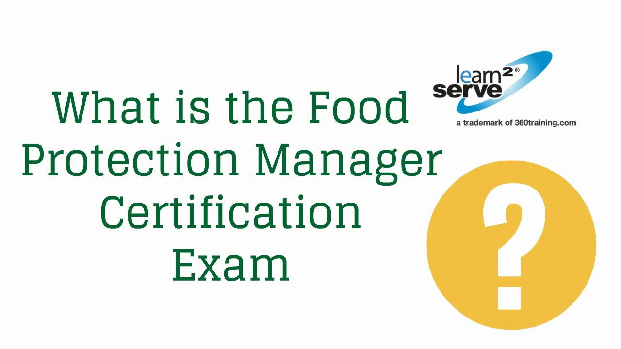 What Is The Food Protection Manager Certification Exam? | Learn2Serve  Food Protection Course Quiz Answers