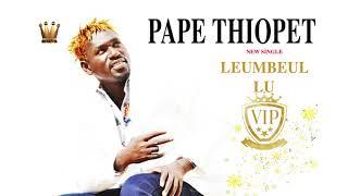 Pape Thiopet Leumbeul lu VIP