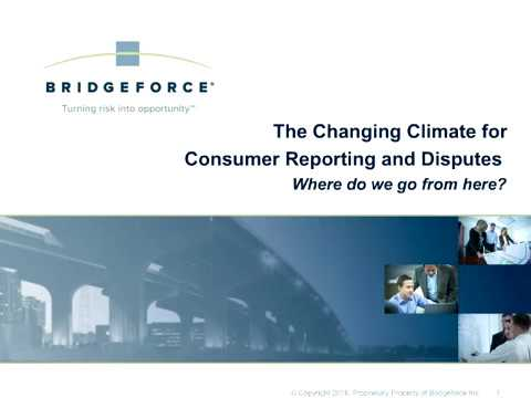 CBA Webinar:  The Changing Climate for Consumer Reporting and Disputes: Where Do We Go From Here
