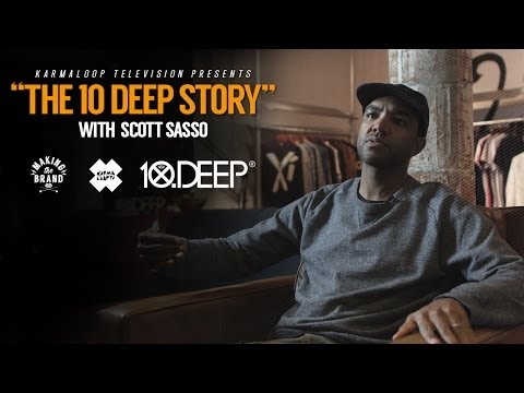 10 Deep - CEO Scott Sasso discusses the origins of 10 Deep | MAKING THE BRAND