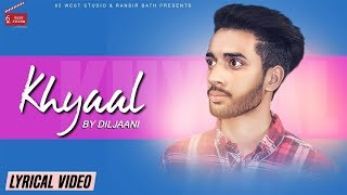 Khyaal | Official Lyrical Video | Diljaani | Ranbir Bath | Latest Punjabi Lyrical Video 2018