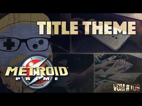 VGM #109: Title Screen Intro Theme (Metroid Prime) Dark Industrial Cover