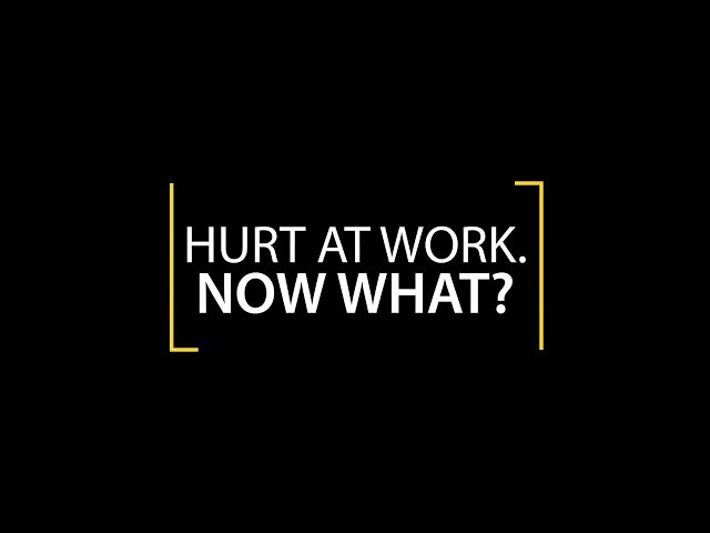 Hurt at Work, Now What? - Schweickert Ganassin Krzak Rundio, LLP