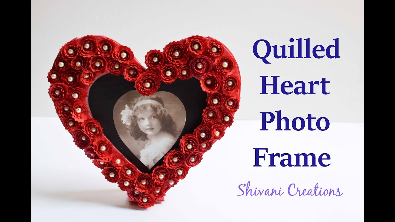 Diy Heart Photo Frame How To Make Quilled Photo Frame