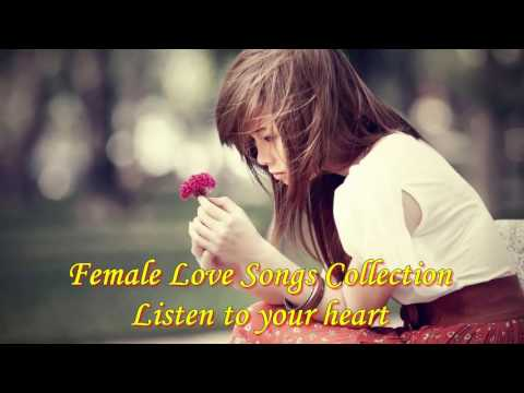 Female Love Songs Collection Listen To Your Heart